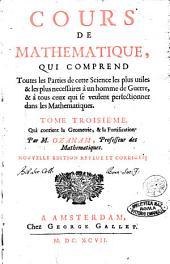 Cours de mathematique, qui comprend toutes les parties les plus utiles & les plus necessaires à un homme de guerre, & à tous ceux qui se veulent perfectionner dans cette science. Tome premier \-cinquie'me! ... Par Mr Ozanam, professeur des mathematiques: Tome troisie'me. Qui contient la geometrie, & la fortification. Par M. Ozanam, .., Volume3