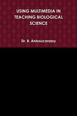 USING MULTIMEDIA IN TEACHING BIOLOGICAL SCIENCE