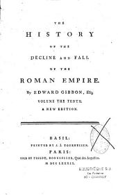 The History of the Decline and Fall of the Roman Empire: Volume 10
