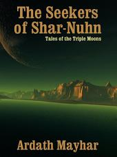 The Seekers of Shar-Nuhn: Tales of the Triple Moons