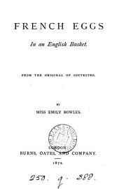 French eggs in an English basket. [Stories, tr.] by E. Bowles