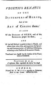 Artis veterinariæ, sive mulo-medicinæ libri quatuor. Vegetius Renatus of the Distempers of Horses, and of the art of curing them ... Translated from Latin into English by the author of the translation of Columella