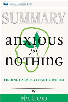 Summary  Anxious for Nothing  Finding Calm in a Chaotic World