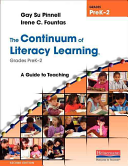 The Continuum of Literacy Learning  Grades PreK 2