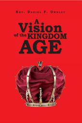A Vision of the Kingdom Age