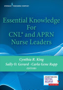 Essential Knowledge for Cnl and Aprn Nurse Leaders PDF