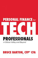 Personal Finance for Tech Professionals: In Silicon Valley and Beyond