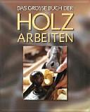 Das gro  e Buch der Holzarbeiten PDF