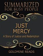 Just Mercy - Summarized for Busy People: Based On the Book By Bryan Stevenson