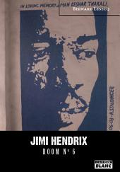 CAMION BLANC : JIMI HENDRIX Room Number 6