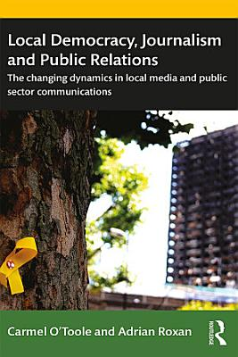 Local Democracy  Journalism and Public Relations