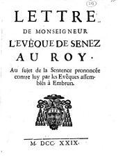 Lettre de monseigneur l'eveque de Senez au roy, au sujet de la sentence prononcée contre luy par les eveques assemblés à Embrun[Jean, ev de Senez!: Numéro1