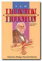 The Personal Correspondence of Sam Houston: 1846-1848