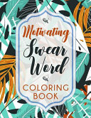 Motivating Swear Word Coloring Book