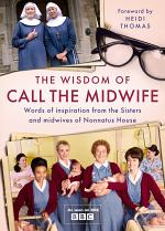 The Wisdom of Call The Midwife