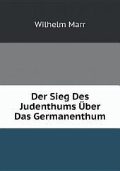 Der Sieg Des Judenthums ?ber Das Germanenthum