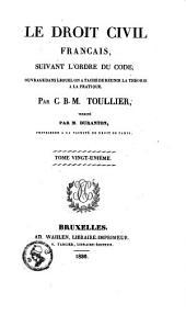 Le droit civil français: suivant l'ordre du Code, ouvrage dans lequel on a taché de réunir la théorie à la pratique, Volume21