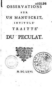Observations sur un manuscrit intitulé Traitté du péculat [Par Le Vayer de Boutigny]