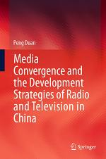 Media Convergence and the Development Strategies of Radio and Television in China