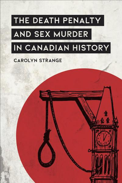 The Death Penalty and Sex Murder in Canadian History