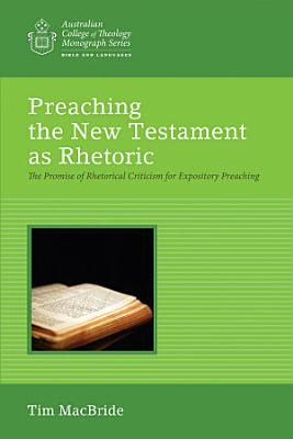 Preaching the New Testament as Rhetoric PDF
