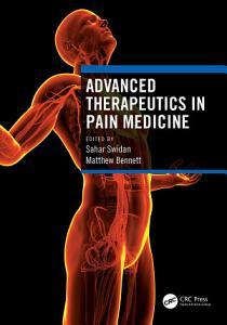 Advanced Therapeutics in Pain Medicine