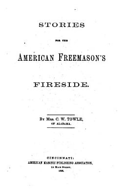 Stories for the American Freemason s Fireside PDF