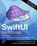 SwiftUI by Tutorials  First Edition   Declarative App Development on the Apple Ecosystem