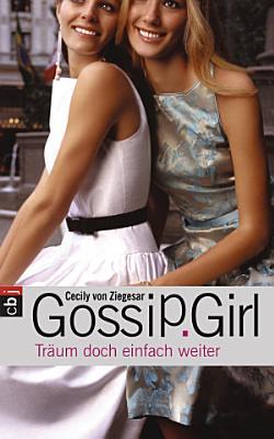 Gossip Girl   Tr  um doch einfach weiter PDF
