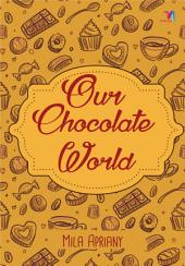 Our Chocolate World (Snackbook)