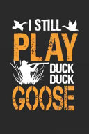 I Still Play Duck Duck Goose