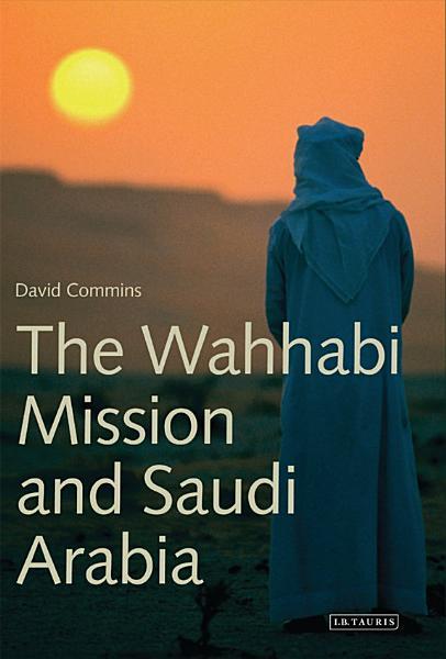 Download The Wahhabi Mission and Saudi Arabia Book