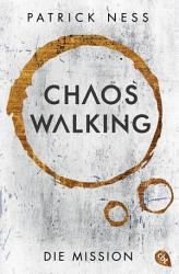 Chaos Walking   Die Mission  E Only  PDF