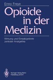 Opioide in der Medizin: Wirkung und Einsatzgebiete zentraler Analgetika