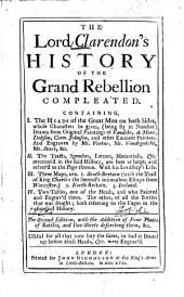 The lord Clarendon's History of the Grand rebellion compleated