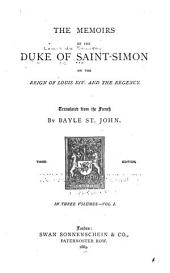 The Memoirs of the Duke of Saint-Simon on the Reign of Louis XIV and the Regency: Volume 1