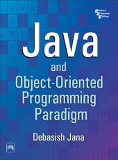 JAVA AND OBJECT-ORIENTED PROGRAMMING PARADIGM