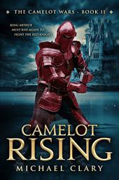 Camelot Rising: Book 2 of The Camelot Wars