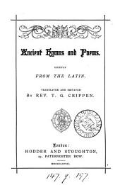 Ancient hymns and poems, chiefly from the Lat., tr. by T.G. Crippen