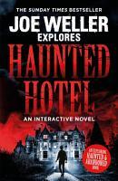 Joe Weller Explores  Haunted Hotel PDF