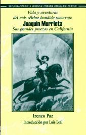 Vida y aventuras del más célebre bandido sonorense, Joaquín Murrieta: y sus grandes proezas en el Estado de California