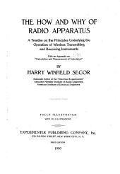 "The how and why of Radio Apparatus: A Treatise on the Principles Underlying the Operation of Wireless Transmitting and Receiving Instruments, with an Appendix on ""Calculation and Measurement of Inductance,"""