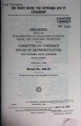 106 2 Hearing The White House The Networks And Tv Censorship Serial No 106 91 February 9 2000 Book PDF