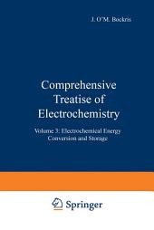 Comprehensive Treatise of Electrochemistry: Volume 3: Electrochemical Energy Conversion and Storage