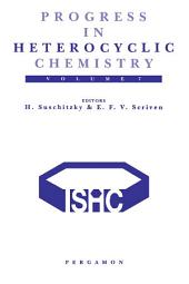 Progress in Heterocyclic Chemistry: A Critical Review of the 1994 Literature Preceded by Two Chapters on Current Heterocyclic Topics