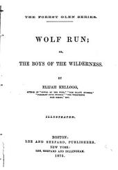 Wolf Run: Or, Boys of the Wilderness