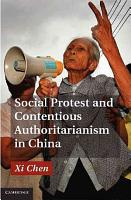 Social Protest and Contentious Authoritarianism in China PDF