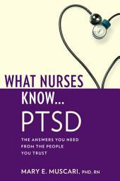 What Nurses Know...PTSD