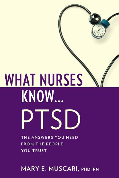 What Nurses Know   PTSD