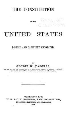 The Constitution of the United States Defined and Carefully Annotated PDF